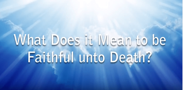 VIDEO:  CQ BIBLE 101 – What Does It Mean to be Faithful Unto Death?