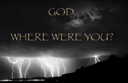 VIDEO:  CQ BIBLE 101 – God, Where Were You?