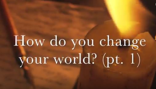VIDEO: Moments that Matter – How Do You Change Your World? (Part II)