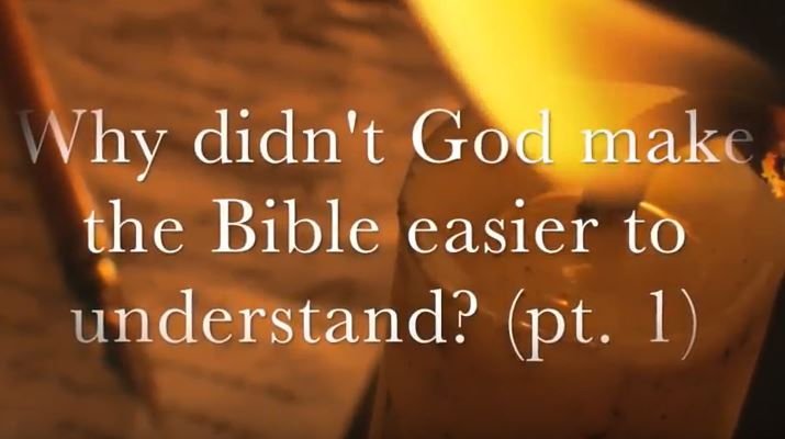 VIDEO: Moments that Matter – Why Didn't God Make the Bible Easier to Understand? (Part I)