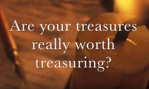 VIDEO: Moments that Matter – Are Your Treasures Really Worth Treasuring?