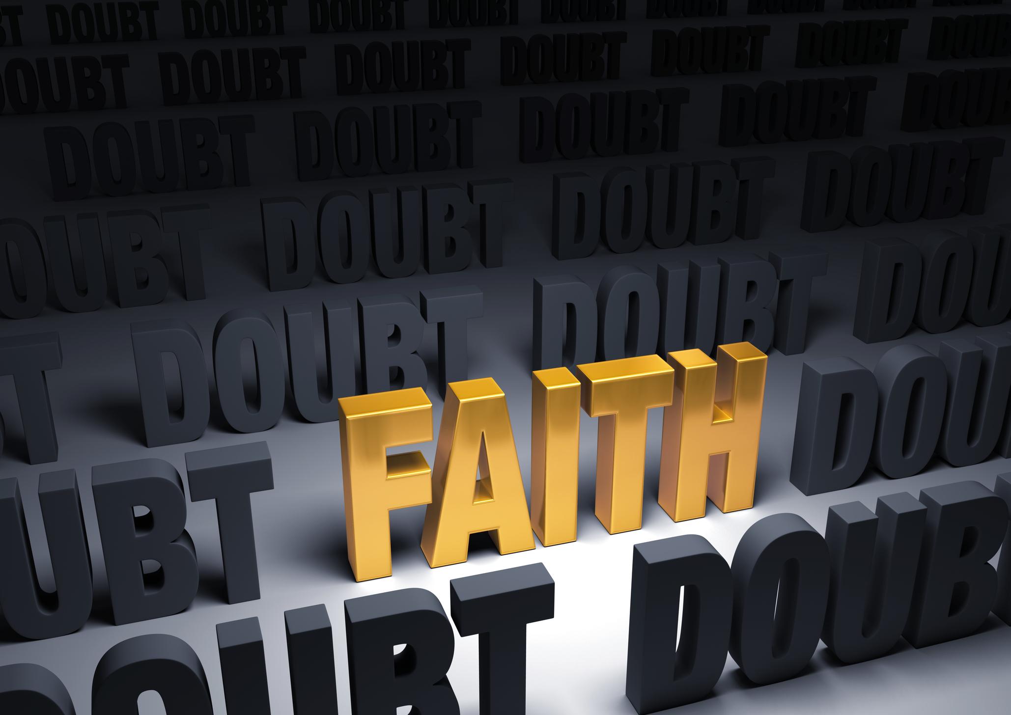 Do My Doubts Mean I Don't Have Faith?
