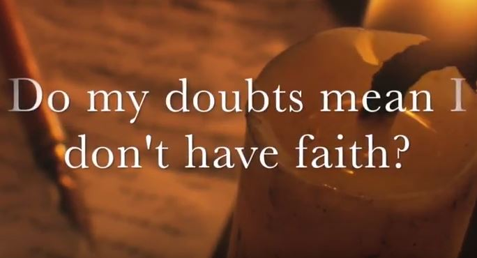 VIDEO: Moments that Matter – Do My Doubts Mean I Don't Have Faith?
