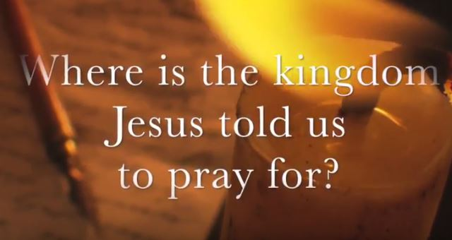 VIDEO: Moments that Matter – Where is the Kingdom Jesus Told Us to Pray For?