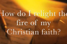 relight the fire of my christian faith
