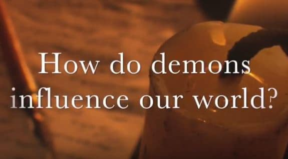 VIDEO: Moments that Matter – How Do Demons Influence Our World?
