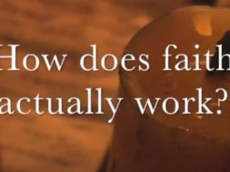How does faith actually work?