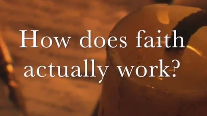 VIDEO: Moments that Matter – How Does Faith Actually Work?