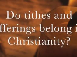 Do tithes and offerings belong in Christianity