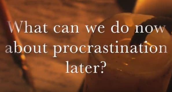 VIDEO: Moments that Matter – What Can I Do Now About Procrastination Later?
