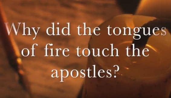 VIDEO: Moments that Matter – Why Did Tongues of Fire Touch the Apostles?