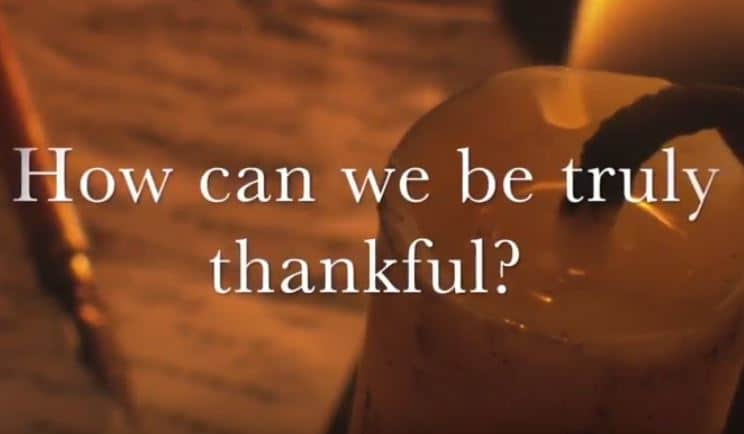 VIDEO: Moments that Matter – How Can We Be Truly Thankful?