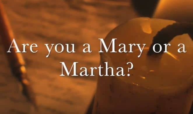 VIDEO: Moments that Matter – Are You a Mary or a Martha?