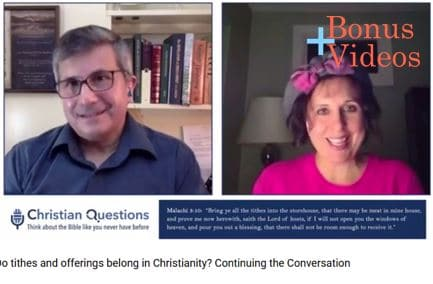 VIDEO: Bonus – Do Tithes and Offerings Belong in Christianity?