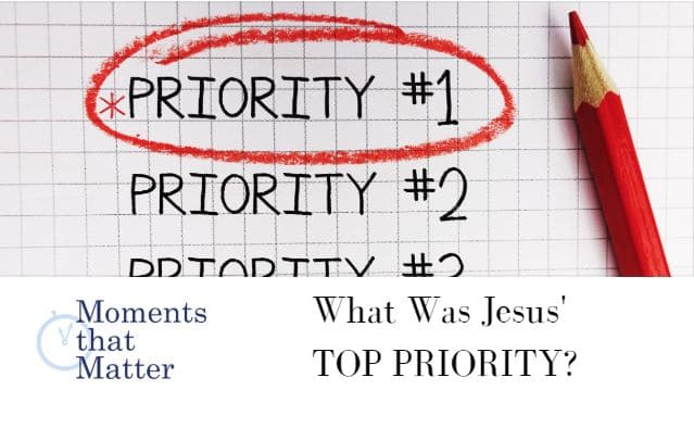 VIDEO: Moments that Matter – What Was Jesus' Top Priority?