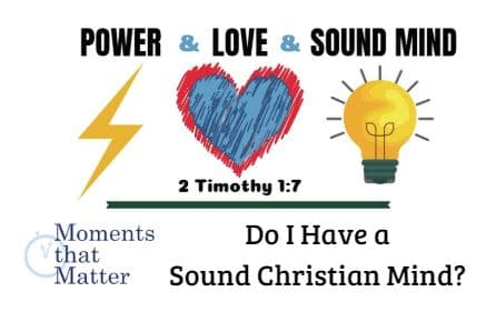 VIDEO: Moments that Matter – Do I Have a Sound Christian Mind?