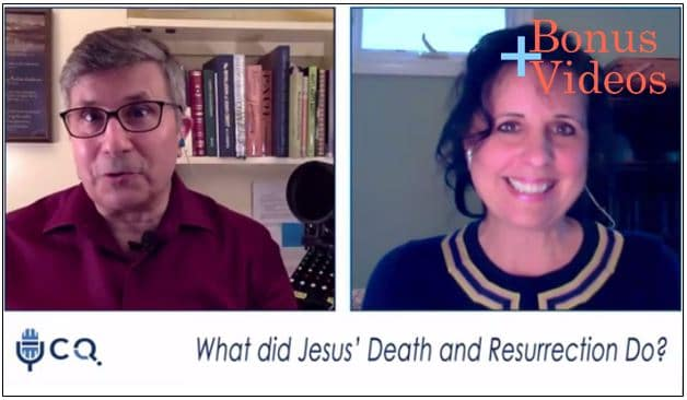 VIDEO: Bonus – What did Jesus' Death and Resurrection Do?