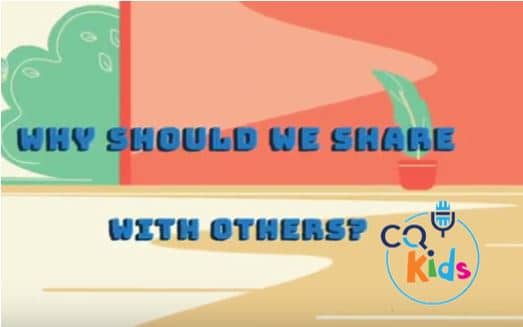 VIDEO: CQ Kids – Why Should We Share With Others?