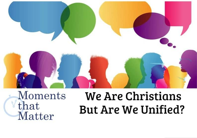 VIDEO: Moments that Matter: We Are Christians, But Are We Unified?