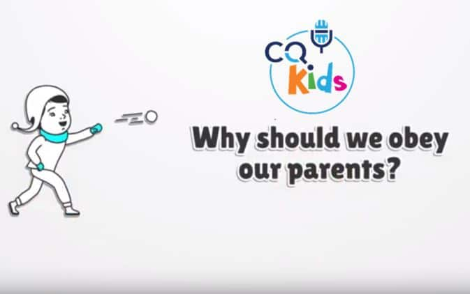 VIDEO: CQ KIDS – Why Should We Obey Our Parents?