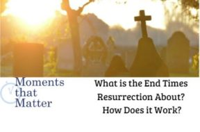 mtm end times resurrection