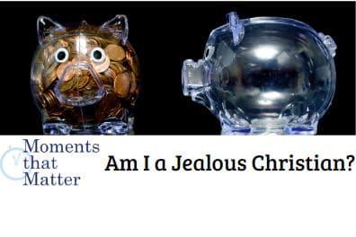 VIDEO: Moments that Matter – Am I a Jealous Christian?