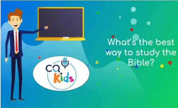 VIDEO: CQ Kids – What's the Best Way to Study the Bible?