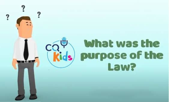 VIDEO: CQ Kids – What Was the Purpose of the Law?