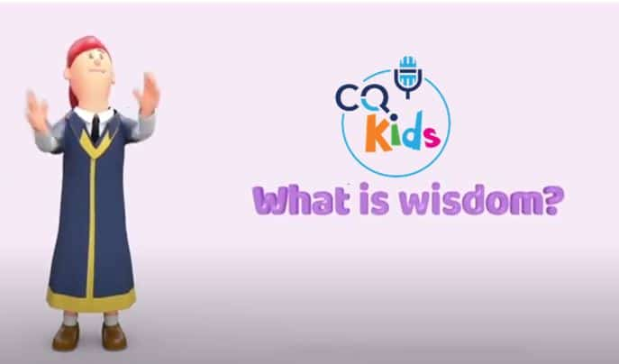 VIDEO: CQ KIDS – What is Wisdom?