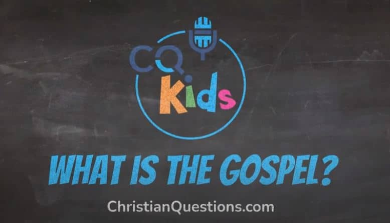 kids what is the gospel