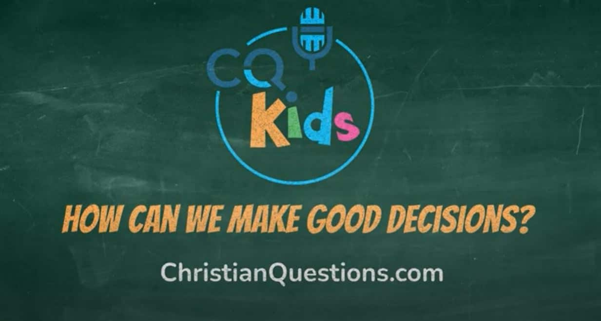 VIDEO: CQ Kids – How Can We Make Good Decisions?