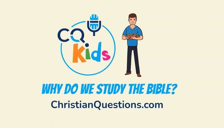 kids why study the Bible