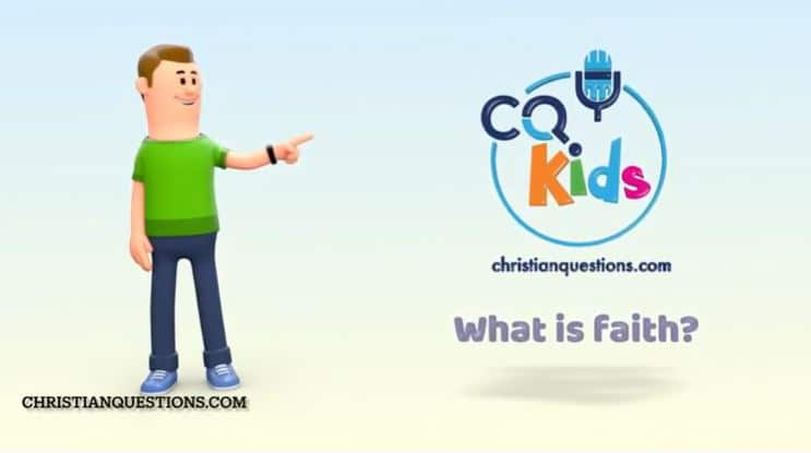 VIDEO: CQ Kids – What is Faith?